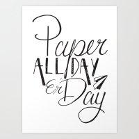Paper All Day Er' Day Art Print