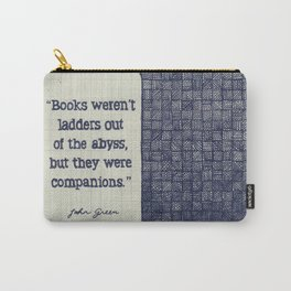 Books Weren't Ladders Carry-All Pouch