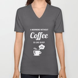 A Morning Without Coffee Is Like Sleep graphic | Capuccino Unisex V-Neck