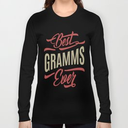 Best Gramms Ever Long Sleeve T-shirt