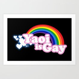 Yaoi is Gay (High Contrast Version with T-shirts) Art Print