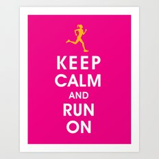 Keep Calm and Run On (female runner) Art Print