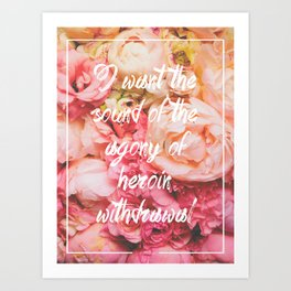 The Sound of Heroin Withdrawal Art Print