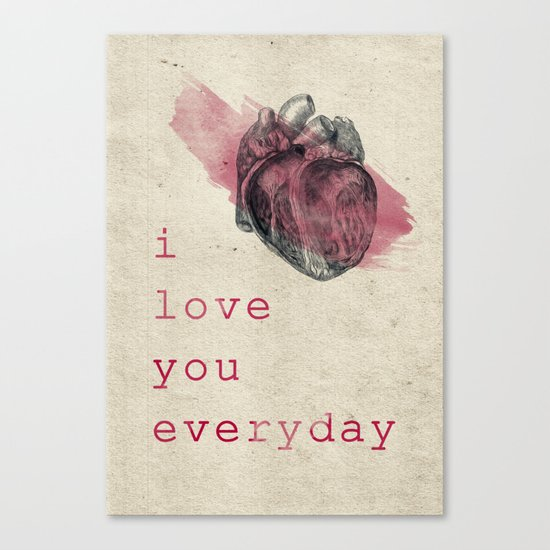 i_love_you_everyday Canvas Print