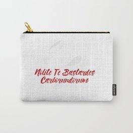 Nolite te bastardes carborundorum #2 Carry-All Pouch
