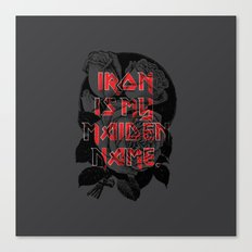 Iron is my maiden name. Canvas Print