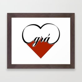 Grá (Irish Love!) Framed Art Print
