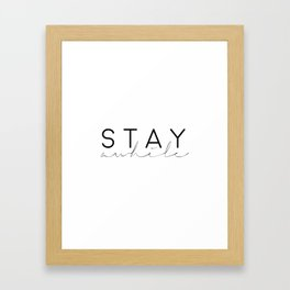 STAY AWHILE SIGN, Music Quote,Music Art,Song Lyrics,Music Lyrics,Music Is Life,Quote Prints,Home Dec Framed Art Print