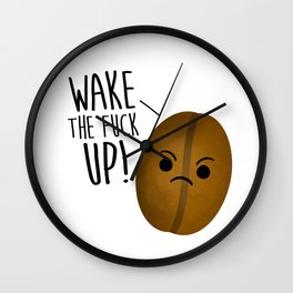 Wake The Fuck Up - Coffee Bean Wall Clock