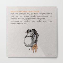 Rectum-respirare-Pinguyn Metal Print