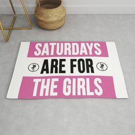 Saturdays Are For The Girls Rug
