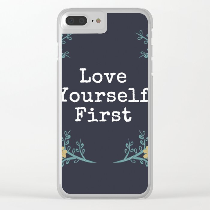 Love Yourself First Quote Clear iPhone Case