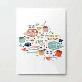 Caffeine Addict Metal Print