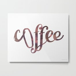 Coffee Coffee Metal Print