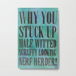 Nerf Herder! Metal Print