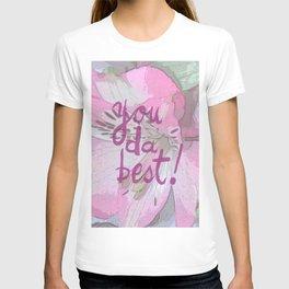 You da best T-shirt