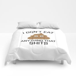 I Don't Eat Anything That Shits, Funny Vegan, Quote Comforters