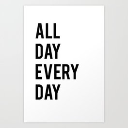 All Day TShirt Art Print