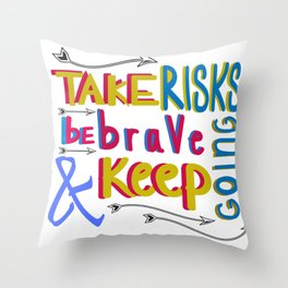 take risk and be brave Throw Pillow