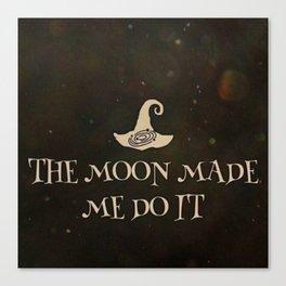 Moon Made Me Canvas Print