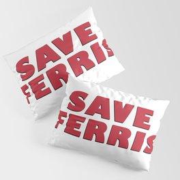 Save Ferris, 80s Movie Style Logo, Original Pillow Sham