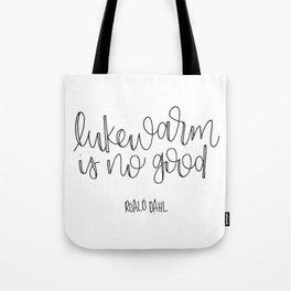 Lukewarm Is No Good Tote Bag