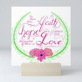 Faith, hope, love Mini Art Print