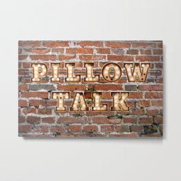 Pillow Talk - Brick Metal Print