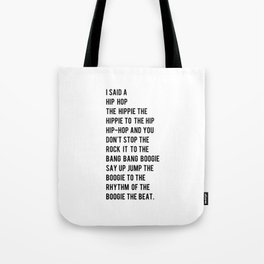I Said a Hip Hop Hippie to the Hippie Tote Bag
