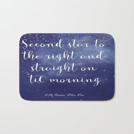 Second star to the right and straight on 'til morning - J.M. Barrie, Peter Pan Bath Mat