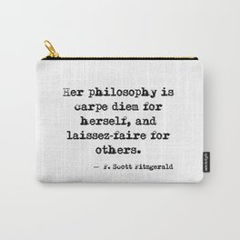Her philosophy - Fitzgerald quote Carry-All Pouch