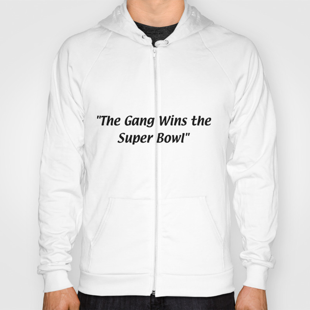The Gang Wins The Super Bowl Hoody by Sweety18 SSR8728203