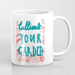 Cultivate your garden Coffee Mug