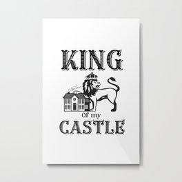 King of my castle Metal Print