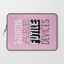 Words are Futile Devices Laptop Sleeve