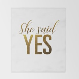 She said yes (gold) Throw Blanket