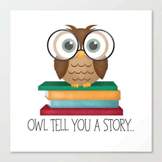 Owl Tell You A Story... Canvas Print