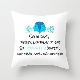 Nothing to Say Poem Throw Pillow