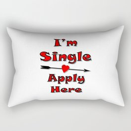 I'm Single Apply Here Rectangular Pillow