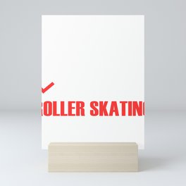 Single, Taken, Going Roller Skating And I Don't Have Time For Your Shit Mini Art Print
