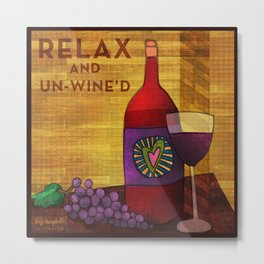 Relax and Un-Wine'd Metal Print