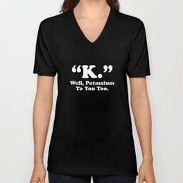 Potassium To You Too Unisex V-Neck