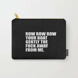 row row row funny quote Carry-All Pouch