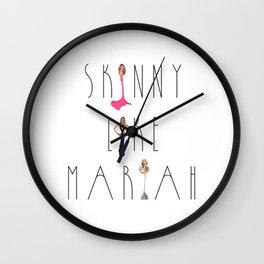 Skinny Like Mariah Wall Clock