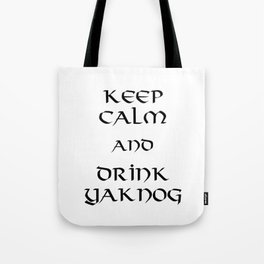 Keep calm and drink yaknog Tote Bag