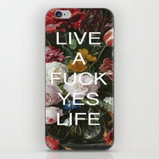 LIVE A FUCK YES LIFE iPhone & iPod Skin