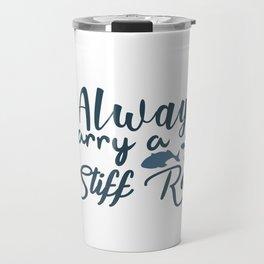 I always carry on stiff road Travel Mug