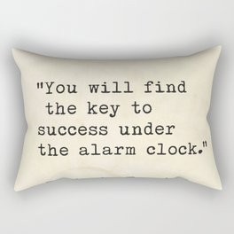 """You will find the key to success under the alarm clock.""  Benjamin Franklin Rectangular Pillow"