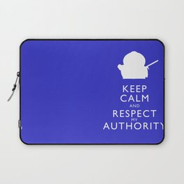 Keep Calm and Respect My Authority Laptop Sleeve