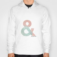 ampersand Hoodies featuring Ampersand by Samantha Lynch